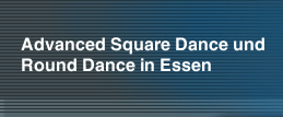 Advanced Square Dance und Round Dance in Essen